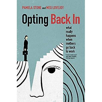 Opting Back In by Pamela Stone