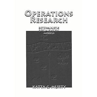 Operations Research Deterministic Optimization Models by Murty & Katta G.