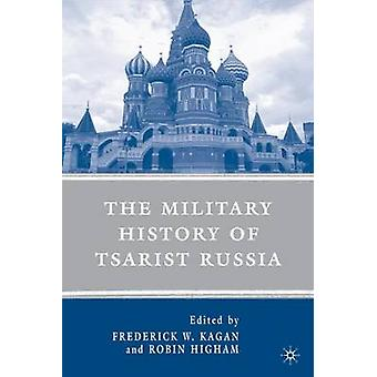 The Military History of Tsarist Russia by Kagan & Frederick W.