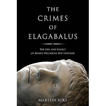 Forbrytelser Heliogabalus - livet og arv av Romas dekadent gutt