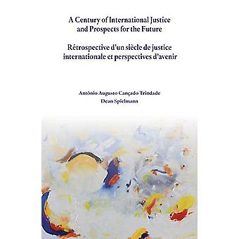 A Century of International Justice and Prospects for the Future by An