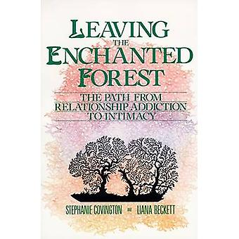 Leaving the Enchanted Forest by Covington & Stephanie S.