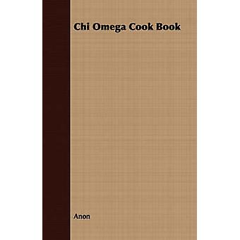 Chi Omega Cook Book by Anon