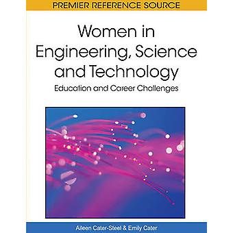 Women in Engineering Science and Technology Education and Career Challenges by CaterSteel & Aileen