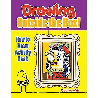 Drawing Outside the Box How to Draw Activity Book by Kreative Kids