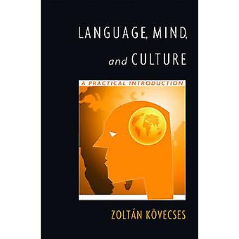 Language Mind and Culture by Kovecses & Zoltan