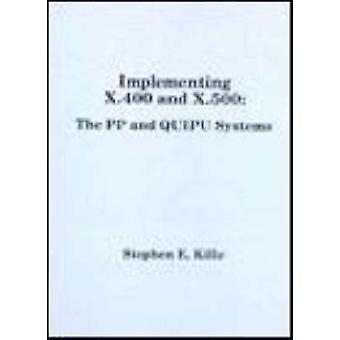 Implementing X.400 and X.500 The Pp and Quipu Systems by Kille & Steve