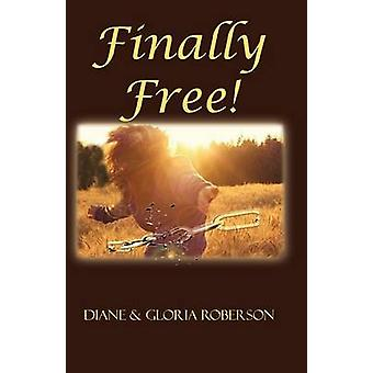 Finally Free by Roberson & Diane