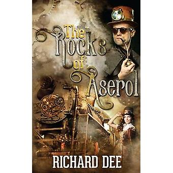 The Rocks of Aserol by Dee & Richard