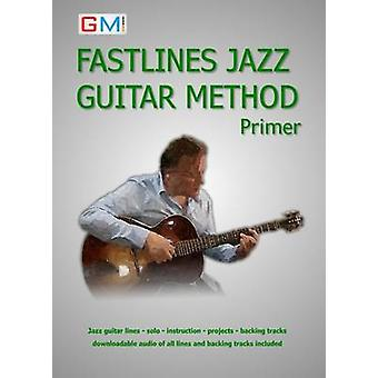 Fastlines Jazz Guitar Primer Learn to solo for jazz guitar with Fastlines the combined book and audio tutor by Ged & Brockie