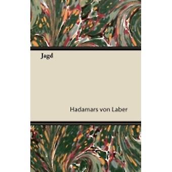 Jagd by Laber & Hadamars Von