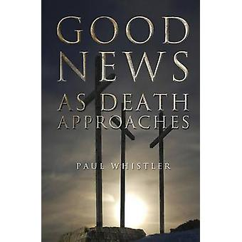 Good News as Death Approaches by Whistler & Paul