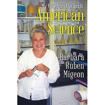 American Science door Barbara Ruben Migeon