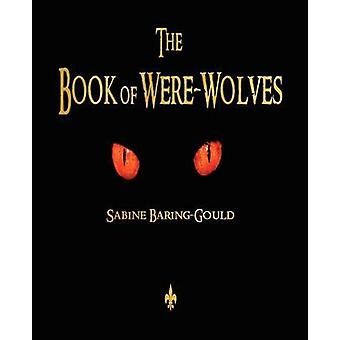 The Book of WereWolves by Sabine BaringGould