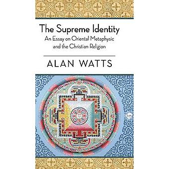 The Supreme Identity by Watts & Alan W.