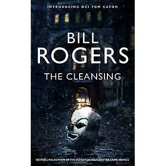 The Cleansing by Rogers & Bill