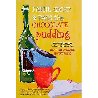 Faith Grief Pass the Chocolate Pudding par Wallace et Heather