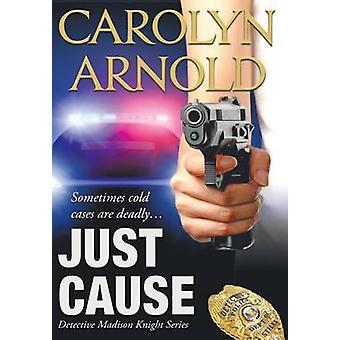 Just Cause by Arnold & Carolyn