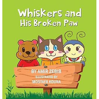 Whiskers and His Broken Paw by Zebib & Amir