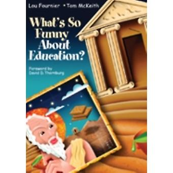 Whats So Funny About Education by Fournier & Lou