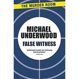 False Witness by Underwood & Michael