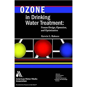 Ozone in Drinking Water Treatment by Rakness & Kerwin