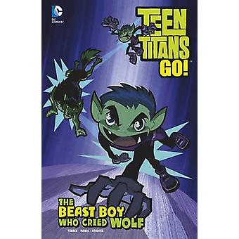 The Beast Boy Who Cried Wolf by J. Torres - Todd Nauck - Larry Stucke