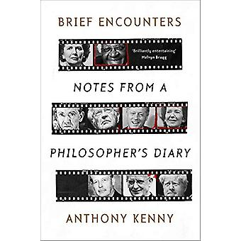 Brief Encounters - Notes from a Philosopher's Diary by Anthony Kenny -