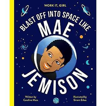 Work It - Girl - Mae Jemison - Blast Off Into Space - Like by Caroline