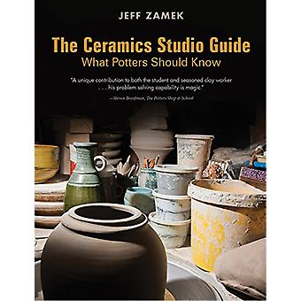 Ceramics Studio Guide - What Potters Should Know by Jeff Zamek - 97807