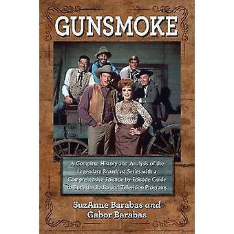 Gunsmoke - Une histoire complète et l'analyse de la diffusion légendaire