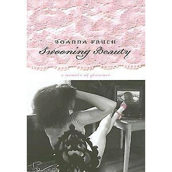 Swooning Beauty - En memoir av njutning av Joanna Frueh - 9780874176599