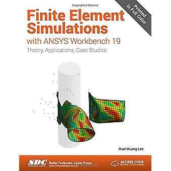 Finite Element Simulations with ANSYS Workbench 19 by Huei-Huang Lee