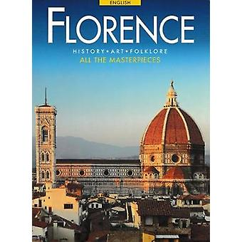 Florence - History - Art and Folklore - All The Masterpieces by R Nesti