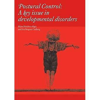 Posture - A Key Issue in Developmental Disorders by Mijna Hadders-Algr
