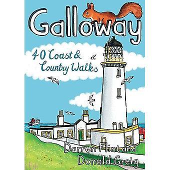 Galloway - 40 Coast & Country Walks by Darren Flint - 978190702574