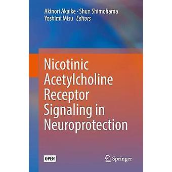 Nicotinic Acetylcholine Receptor Signaling in Neuroprotection by Akin
