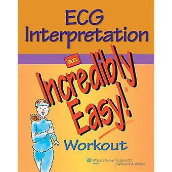 Interprétation d'ECG - un incroyablement facile! Entraînement par Springhouse - 9780