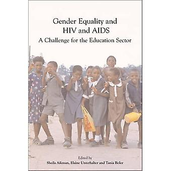Gender Equality - HIV - and AIDS - A Challenge for the Education Secto