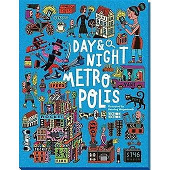 Day amp Night Metropolis  Explore the world around the clock by Illustrated by Phil Wrigglesworth