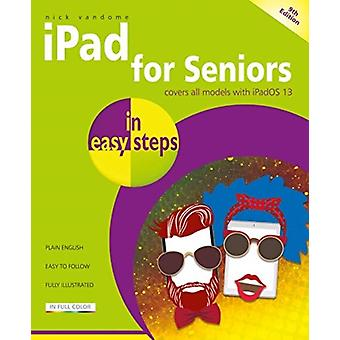 iPad for Seniors In Easy Steps 9th Edition Covers all iPads with iPadOS by Nick Vandome