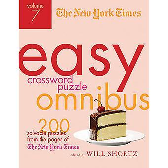 The New York Times Easy Crossword Puzzle Omnibus Volume 7 - 200 Solvab