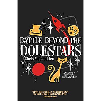 Battle Beyond the Dolestars by Chris McCrudden - 9781788421058 Book