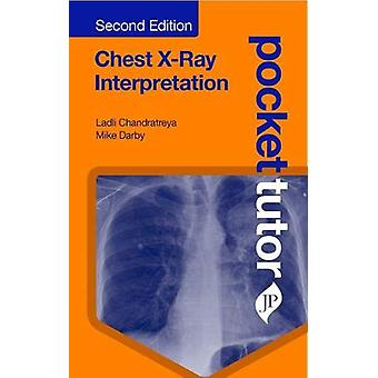 Pocket Tutor Chest X-Ray Interpretation by Ladli Chandratreya - 97819