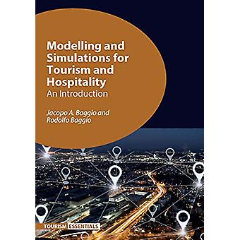 Modelling and Simulations for Tourism and Hospitality - An Introductio