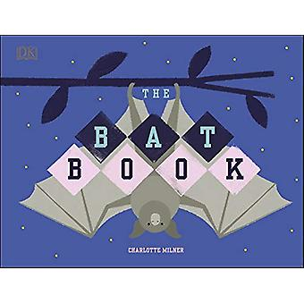 The Bat Book by Charlotte Milner - 9780241410691 Book