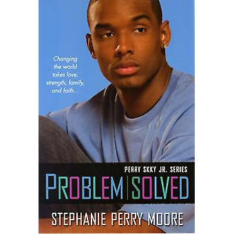 Problem Solved - A Perry Skky Jr. Novel by Stephanie Perry Moore - 978