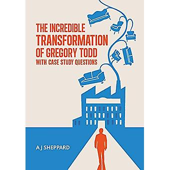 The Incredible Transformation of Gregory Todd - With Case Study Questi