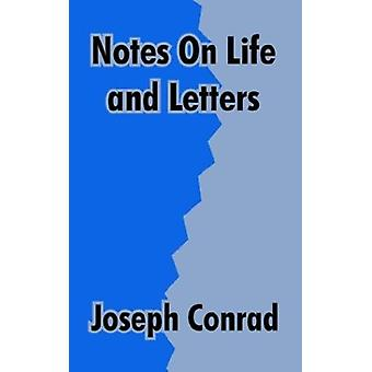 Notes On Life and Letters by Joseph Conrad - 9781410208439 Book