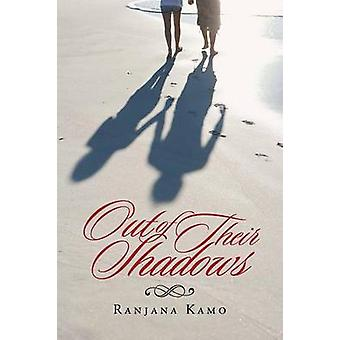 Out of Their Shadows by Ranjana Kamo - 9781482835410 Book